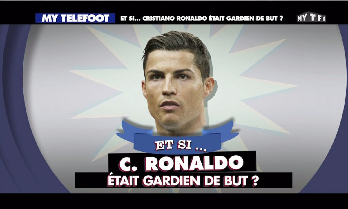 MyTELEFOOT – Et Si... Cristiano Ronaldo était gardien de but ?