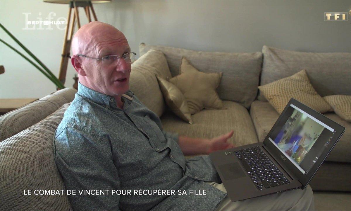 SEPT À HUIT LIFE - Le combat de Vincent pour récupérer sa fille