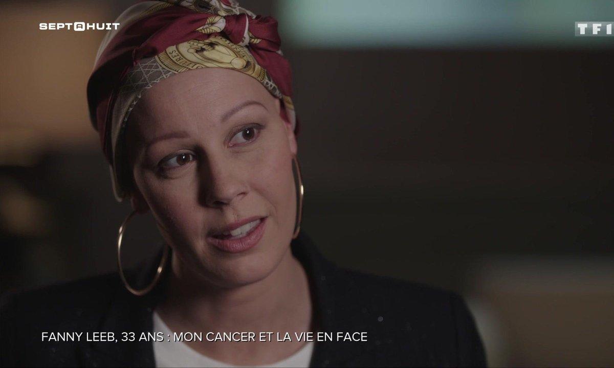 SEPT À HUIT - Fanny Leeb, un sourire malgré le cancer