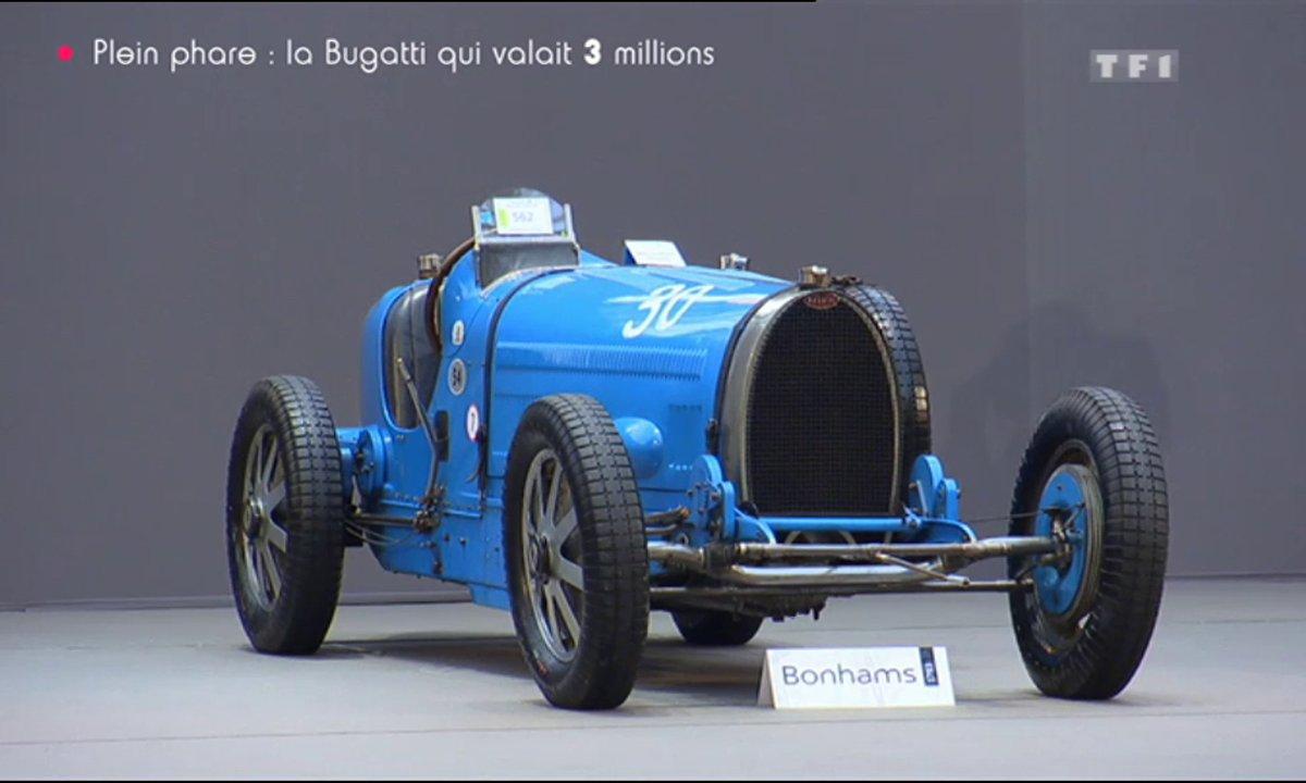 Plein Phare : La Bugatti qui valait 3 millions