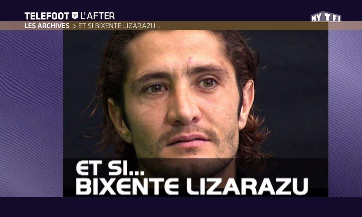 Téléfoot, l'After - Archives : Et si avec Bixente Lizarazu