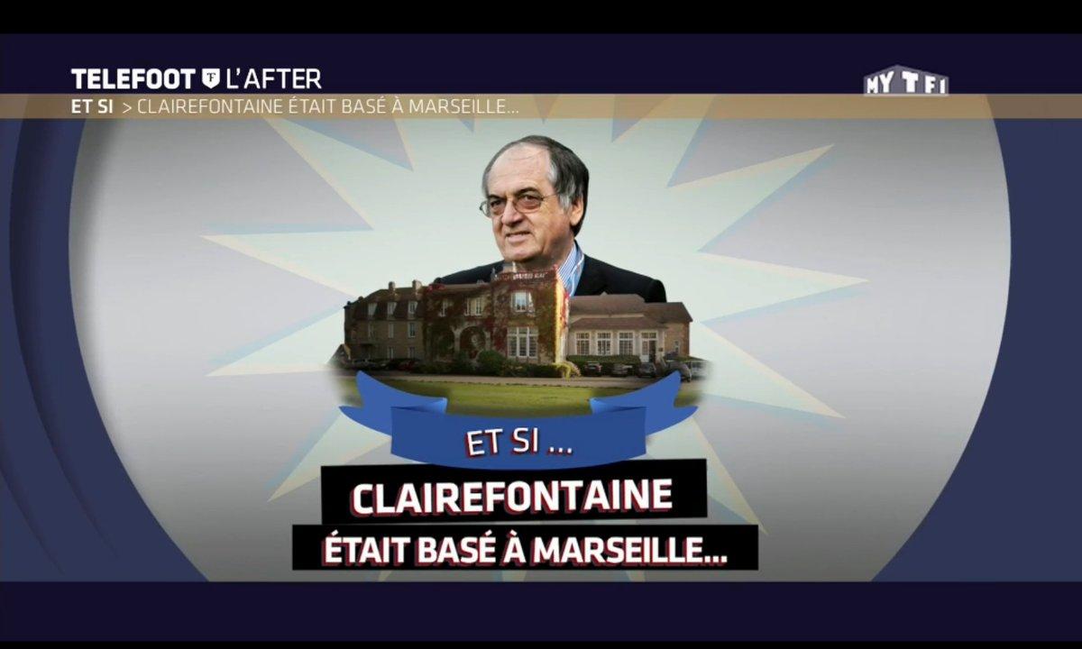 Téléfoot, l'After - Et si... Clairefontaine était à Marseille ?