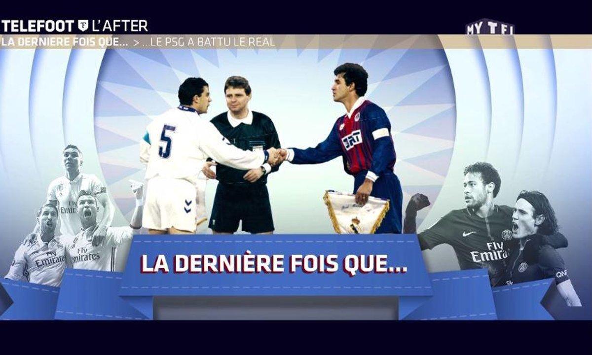 Téléfoot, l'After - La dernière fois que...le PSG a battu le Real Madrid