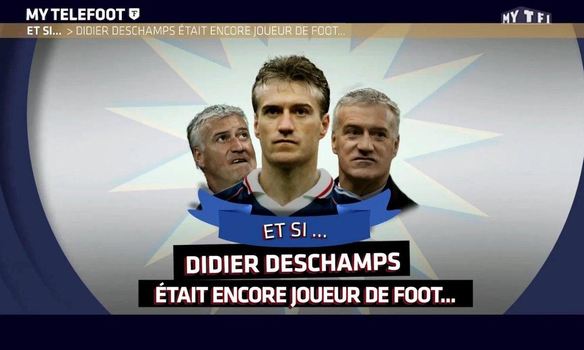MyTELEFOOT - Et si Deschamps était encore joueur de foot