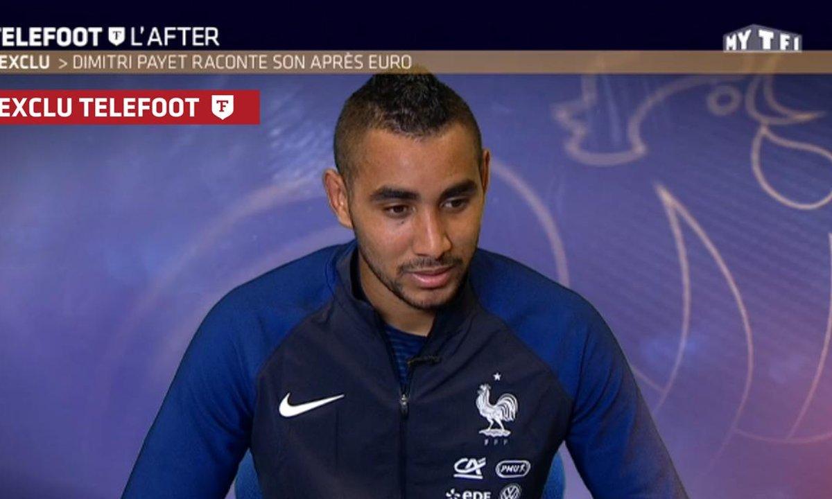 Téléfoot, l'After - Dimitri Payet raconte son après Euro