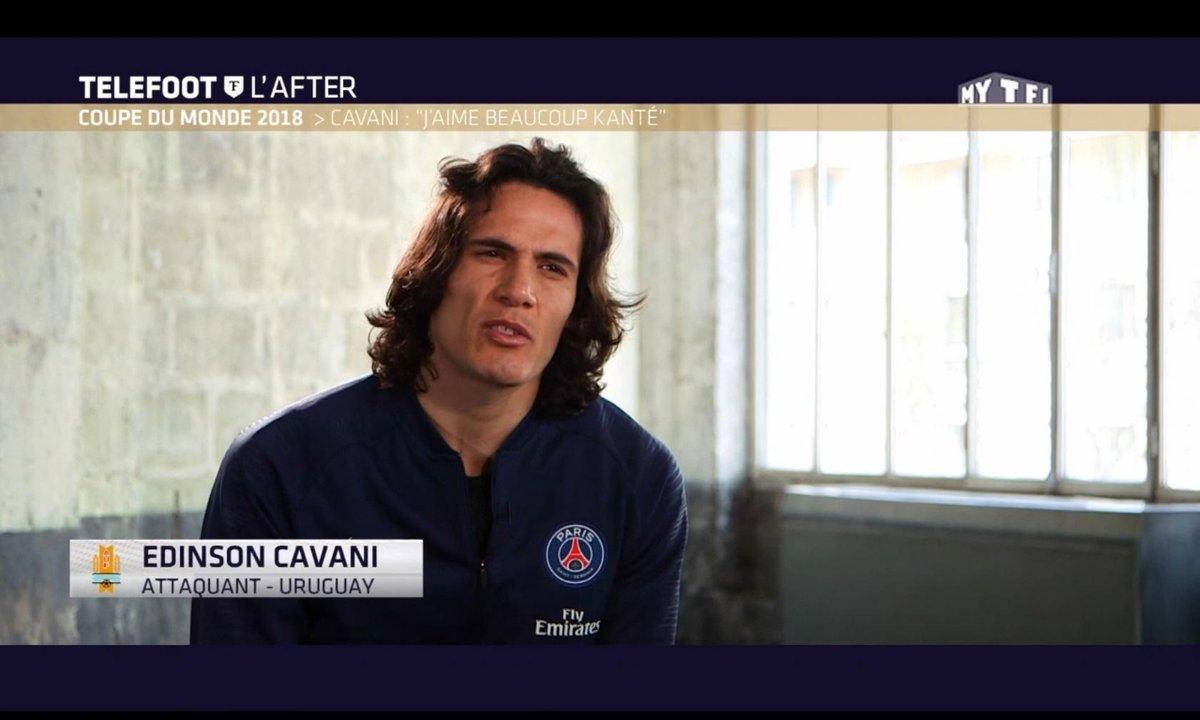 """Téléfoot, l'After - Coupe du monde - Edinson Cavani : """"J'aime beaucoup Kanté"""""""