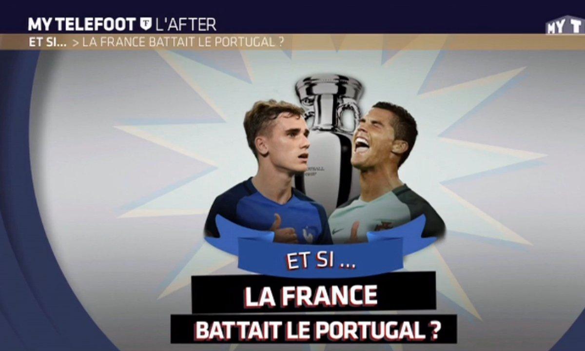 MyTELEFOOT L'After - Et si... La France battait le Portugal ?