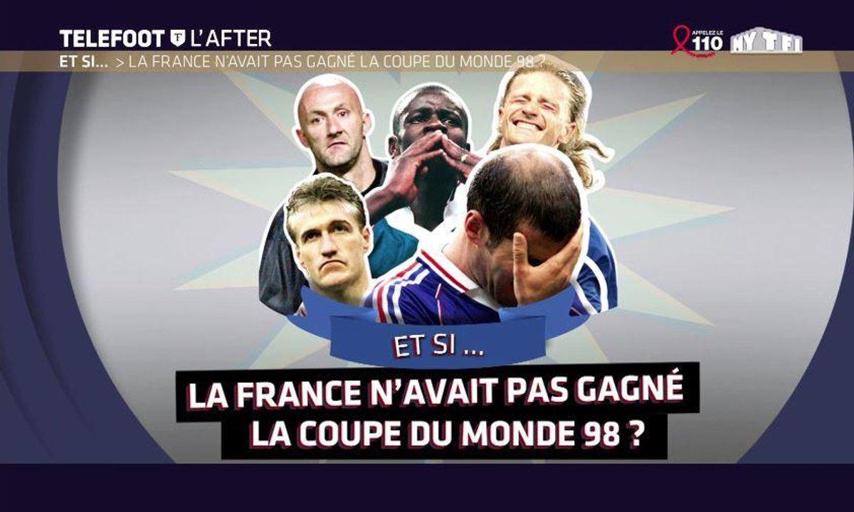 Téléfoot, l'After - Et si...la France n'avait pas gagné la Coupe du monde 1998 ?