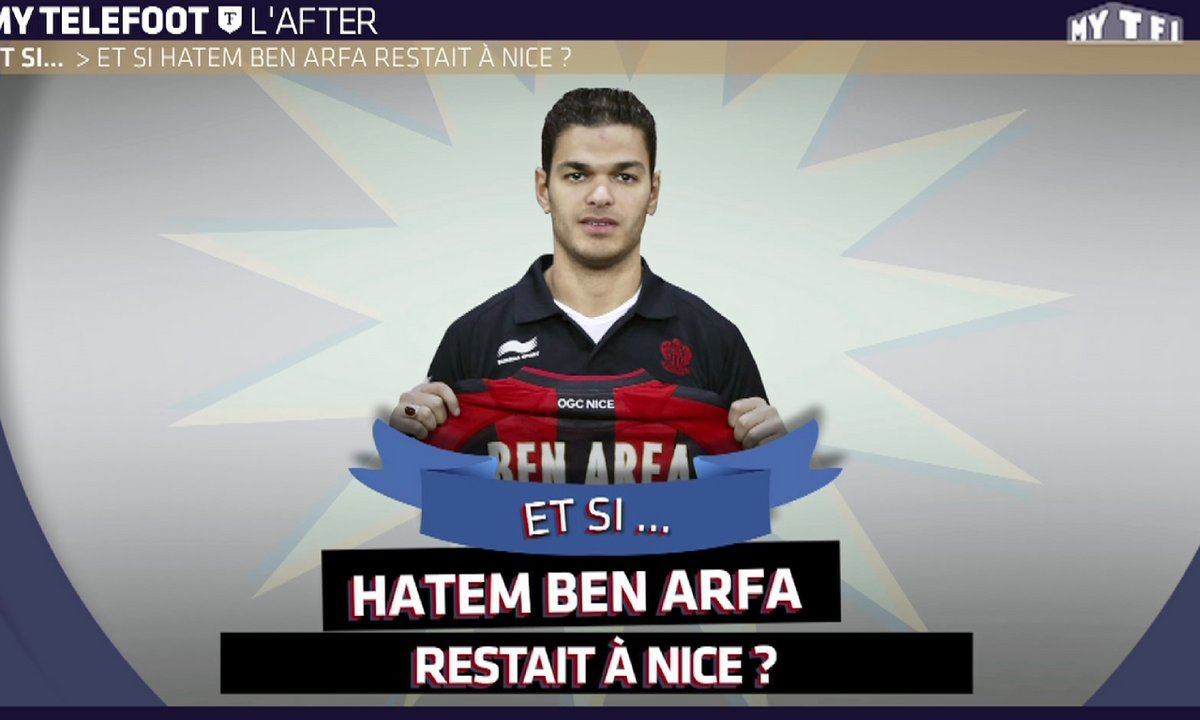 MyTELEFOOT L'After - Et si Ben Arfa restait à Nice ?