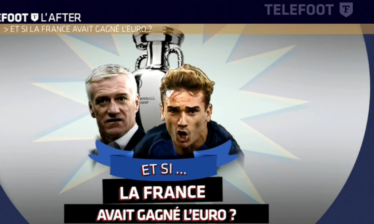 Téléfoot, l'After - Et si... L'Equipe de France avait gagné l'Euro 2016 ?