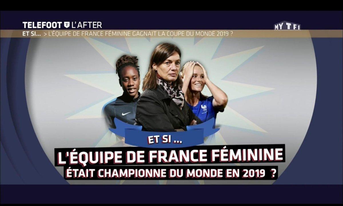 Téléfoot, l'After - Et si... l'équipe de France féminine était championne du monde en 2019 ?