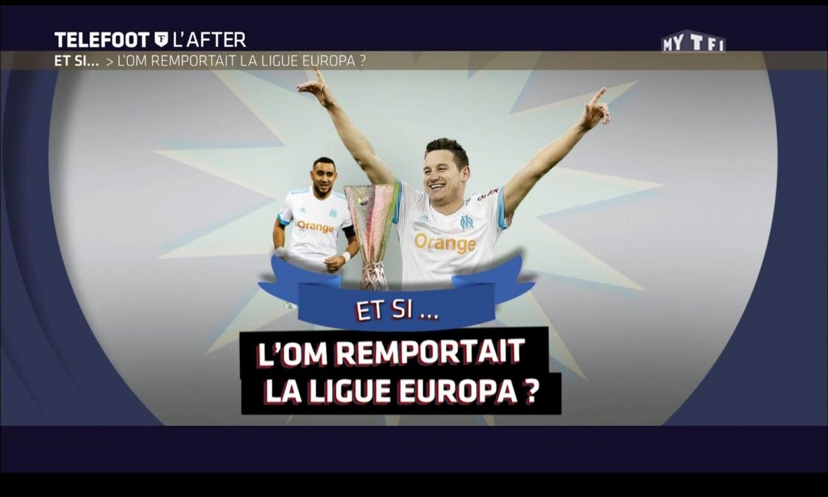 Téléfoot, l'After - Et si... l'OM remportait la Ligue Europa ?