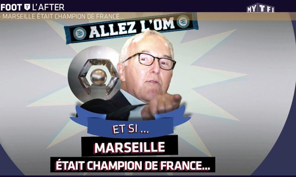 Téléfoot, l'After - Et si Marseille était champion de France...