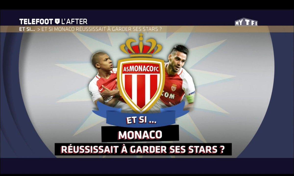 Téléfoot, l'After - Et si... Monaco gardait toutes ses stars?