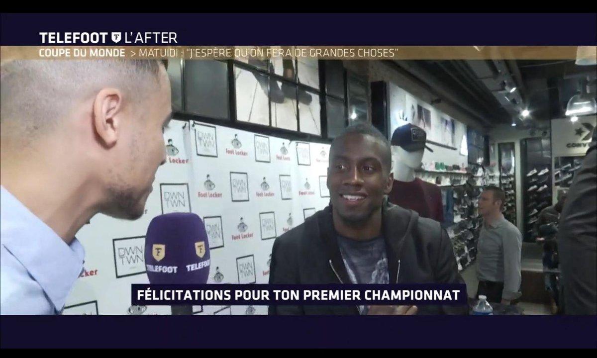 """Téléfoot, l'After - Coupe du monde - Blaise Matuidi : """"J'espère qu'on fera de grandes choses"""""""