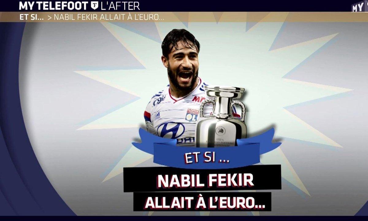 MyTELEFOOT L'After - Et si Nabil Fekir allait à l'Euro...