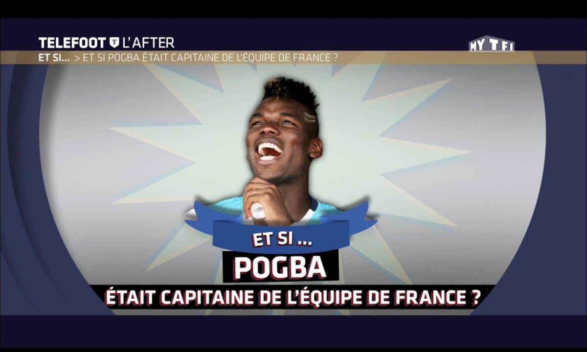 Téléfoot, l'After - Et si... Pogba était capitaine de l'équipe de France ?