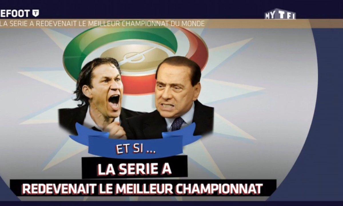 Et si… La Serie A redevenait le meilleur championnat du monde ?