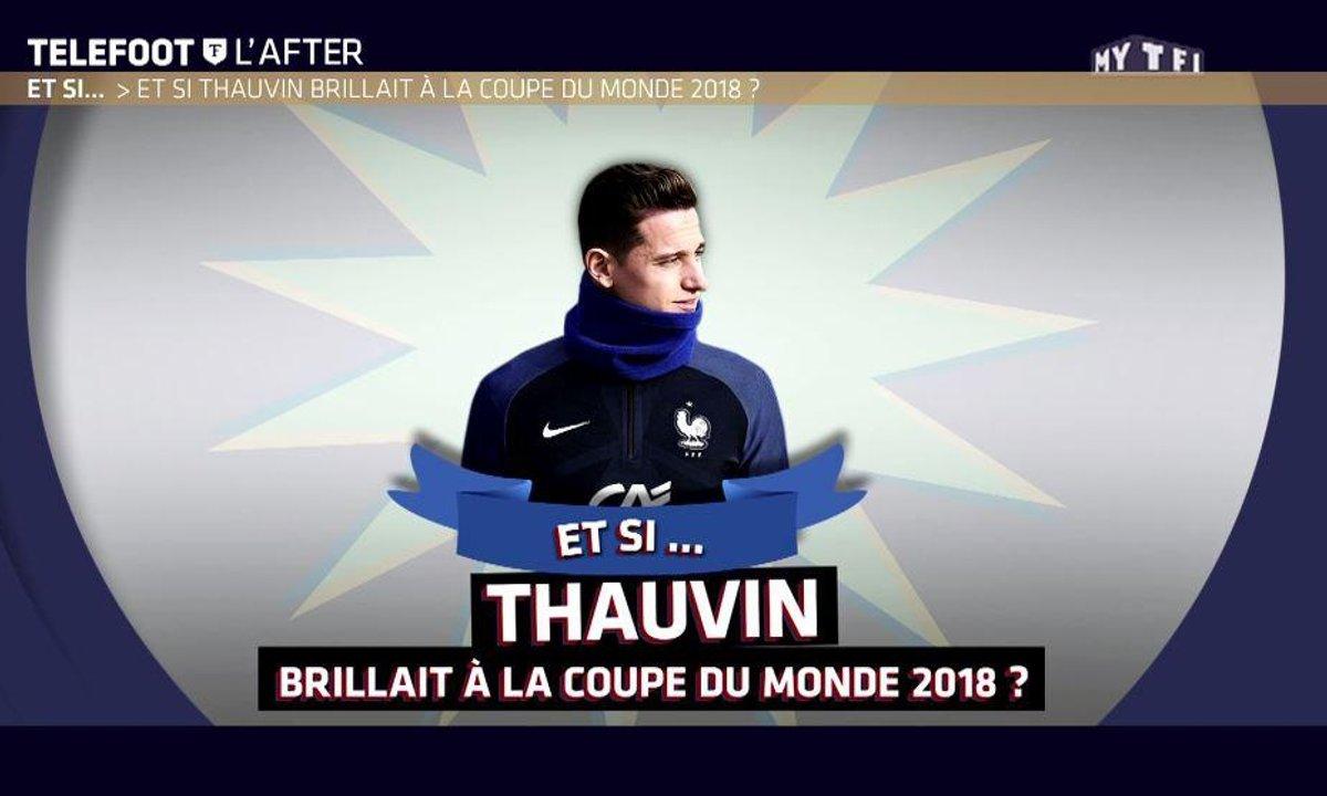 Téléfoot, l'After - Et si Thauvin brillait à la Coupe du monde 2018 ?