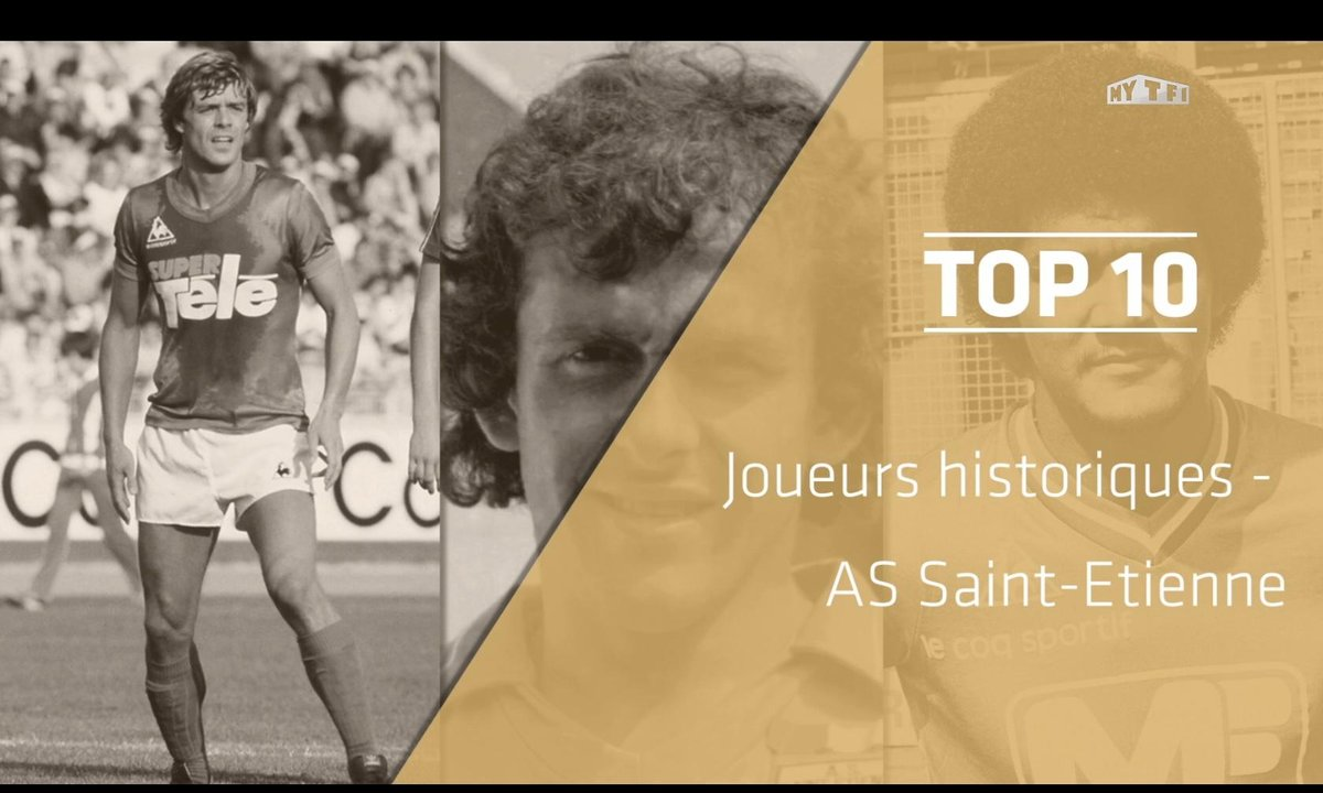 Top 10 : Les légendes de l'AS Saint-Etienne