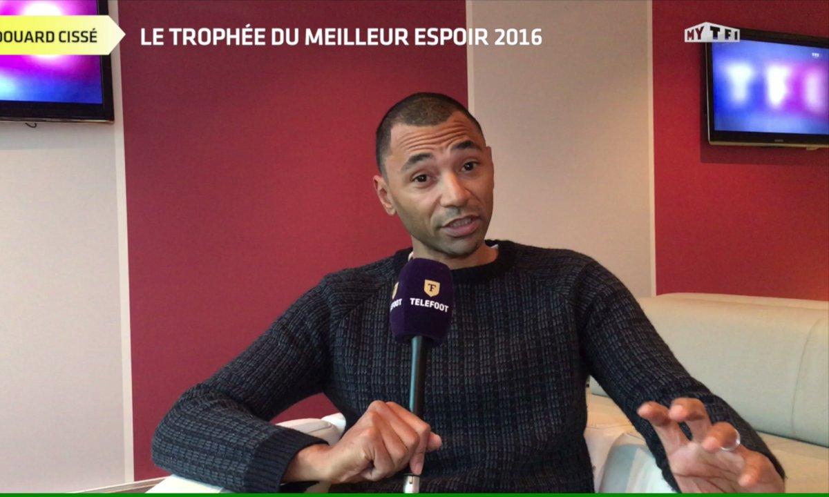 Trophée Téléfoot : le Meilleur espoir 2016 selon Edouard Cissé