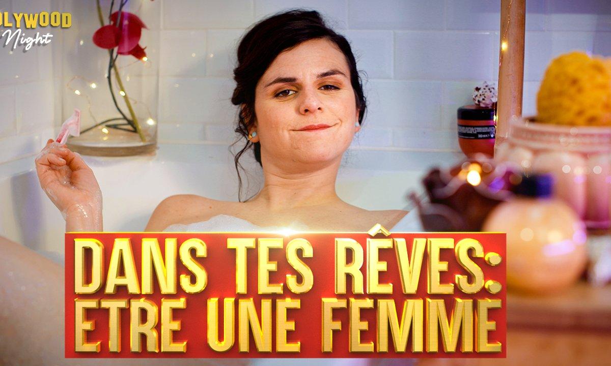 Être une femme : Dans tes rêves VS Dans la vraie vie