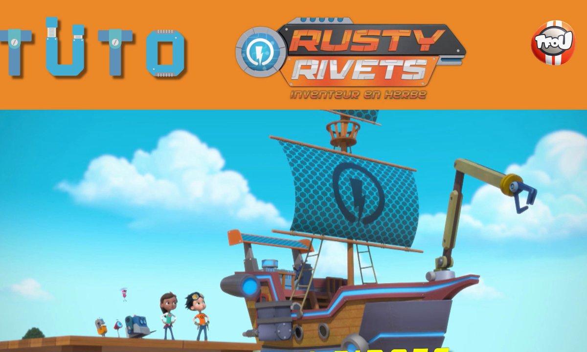 Les tutos de Rusty Rivets: Le vaisseau pirate !