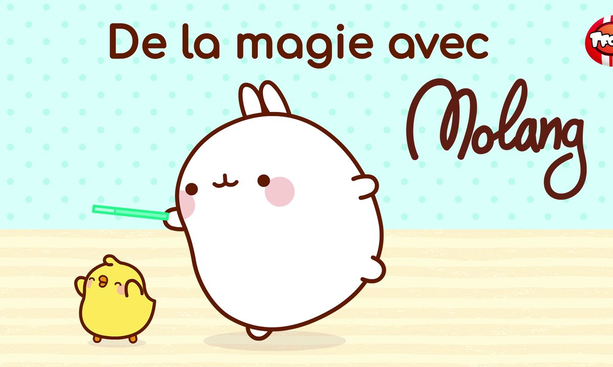 Molang - Compilation de la Magie - My Best Friend