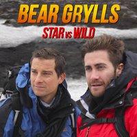 Star vs Wild avec Ed Helms et Bear Grylls