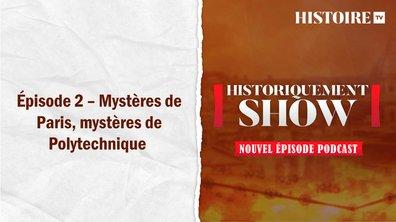 Historiquement Show : Mystères de Paris, mystères de Polytechnique