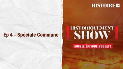 Historiquement Show : Spéciale Commune