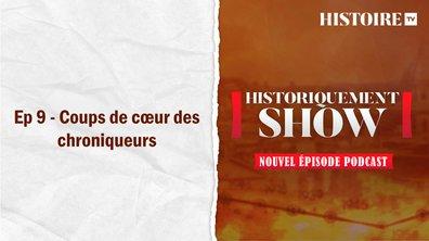 Historiquement Show : coups de coeur des chroniqueurs