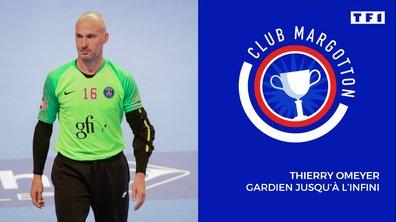 Club Margotton: Thierry Omeyer, gardien jusqu'à l'infini