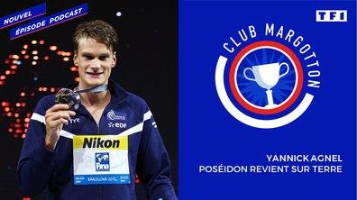 Club Margotton: Yannick Agnel,Poséidon revient sur terre – Partie 1