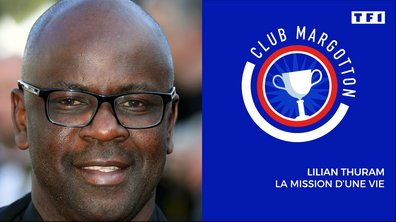 Club Margotton: Lilian Thuram, la mission d'une vie (partie 2)