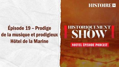 Historiquement Show : Prodige de la musique et prodigieux Hôtel de la Marine