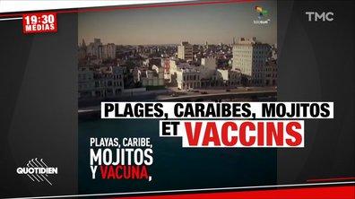 19h30 Médias - Cuba, Dubaï, Floride: le tourisme vaccinal en plein essor