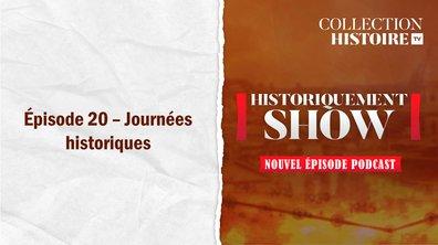 Historiquement Show : journées historiques
