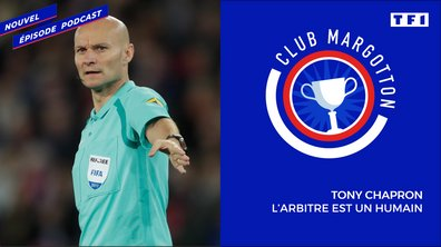 Club Margotton : Tony Chapron, l'arbitre est humain