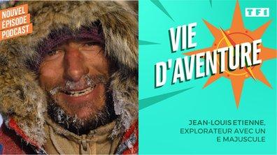 Vie d'Aventure : Jean-Louis Etienne, Explorateur avec un E majuscule