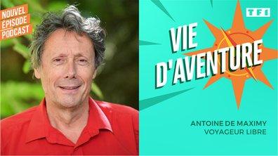 Vie d'Aventure : Antoine de Maximy, voyageur libre
