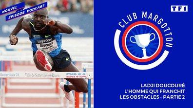 Club Margotton : Ladji Doucouré, l'homme qui franchit les obstacles - Partie 2