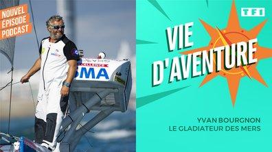 Vie d'Aventure : Yvan Bourgnon, le gladiateur des mers
