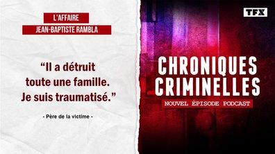 [INTEGRALE] Chroniques criminelles : l'affaire Jean-Baptiste Rambla, le crime en héritage ?