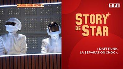 Story de Star : Daft Punk, la séparation choc