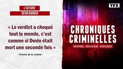 [INTÉGRALE] Chroniques criminelles : l'affaire Devin Barber, amis pour la vie ?
