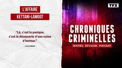 [INTÉGRALE] Chroniques criminelles : l'affaire Kettani-Lamoot, faux héritage et vrai double meurtre