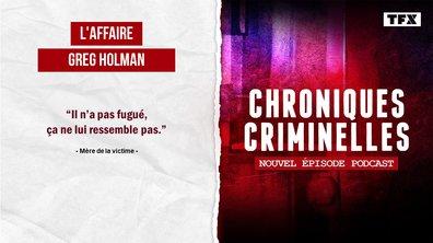 [Intégrale] Chroniques criminelles : l'affaire Greg Holman, jeux d'enfants dangereux
