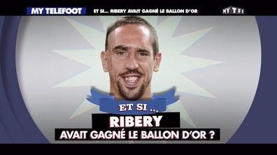 MyTELEFOOT – Et Si... Franck Ribéry avait gagné le ballon d'or ?