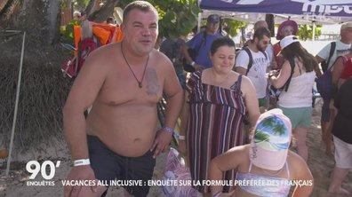 90' Enquêtes - Vacances All inclusive : enquête sur la formule préférée des Français